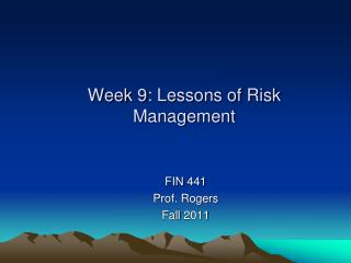 Week 9: Lessons of Risk Management