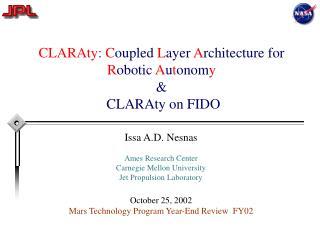 CLARAty: Coupled Layer Architecture for Robotic Autonomy   CLARAty on FIDO