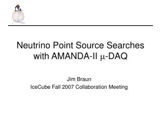 Neutrino Point Source Searches with AMANDA-II  m -DAQ