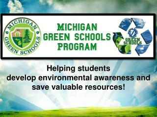 Helping students  develop environmental awareness and save valuable resources!