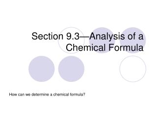 Section 9.3�Analysis of a Chemical Formula