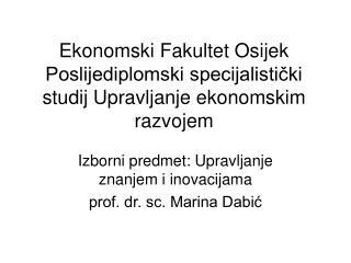 Ekonomski Fakultet Osijek  Poslijediplomski specijalistički studij Upravljanje ekonomskim razvojem