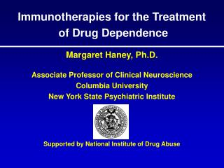 Margaret Haney, Ph.D. Associate Professor of Clinical Neuroscience Columbia University