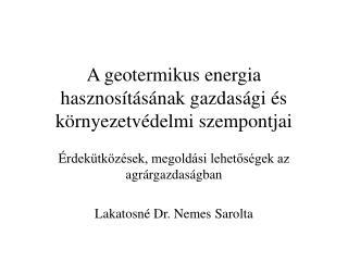 A geotermikus energia hasznosításának gazdasági és környezetvédelmi szempontjai