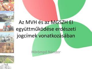 Az MVH és az MGSZH EI együttműködése erdészeti jogcímek vonatkozásában