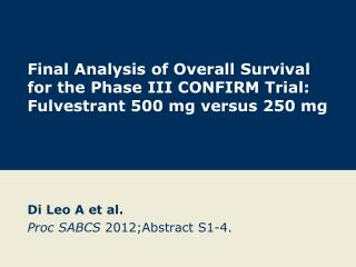 Di Leo A et al. Proc SABCS  2012;Abstract S1-4.
