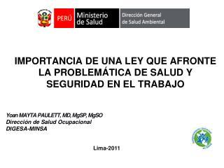 IMPORTANCIA DE UNA LEY QUE AFRONTE LA PROBLEMÁTICA DE SALUD Y SEGURIDAD EN EL TRABAJO