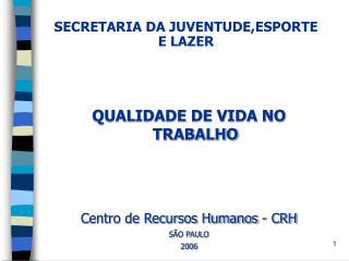 SECRETARIA DA JUVENTUDE,ESPORTE E LAZER