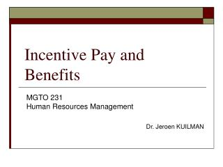 Incentive Pay and Benefits