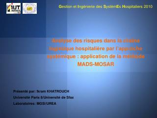 Présenté par: Ikram KHATROUCH Université Paris 8/Université de Sfax Laboratoires: MGSI/UREA