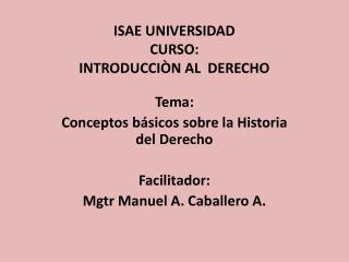 ISAE UNIVERSIDAD CURSO:  INTRODUCCIÒN AL  DERECHO
