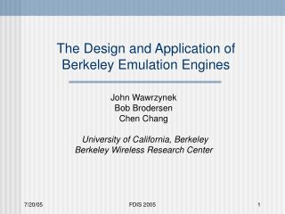 The Design and Application of  Berkeley Emulation Engines