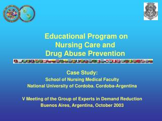 Educational Program on  Nursing Care and  Drug Abuse Prevention Case Study:
