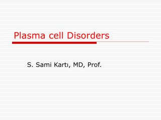 Plasma cell Disorders