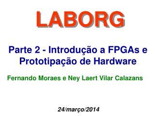 Parte 2 - Introdução a FPGAs e Prototipação de Hardware
