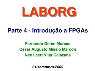 Fernando Gehm Moraes César Augusto Missio Marcon Ney Laert Vilar Calazans