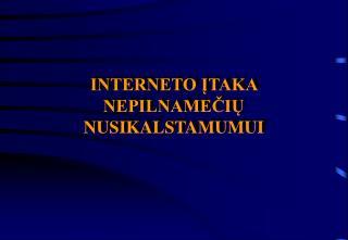 INTERNETO ITAKA NEPILNAMECIU NUSIKALSTAMUMUI