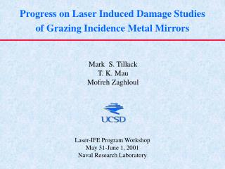 Progress on Laser Induced Damage Studies of Grazing Incidence Metal Mirrors