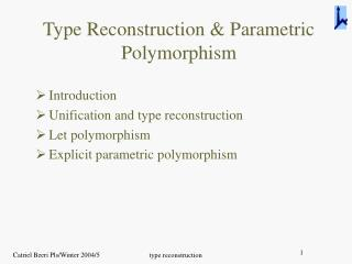 Type Reconstruction & Parametric Polymorphism
