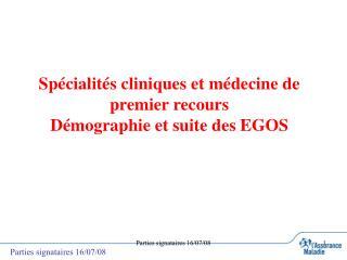 Spécialités cliniques et médecine de premier recours  Démographie et suite des EGOS