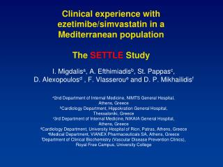Clinical experience with ezetimibe/simvastatin in a Mediterranean population The  SETTLE  Study