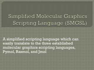 Simplified Molecular Graphics Scripting Language (SMGSL)