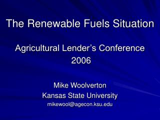 The Renewable Fuels Situation Agricultural Lender's Conference  2006