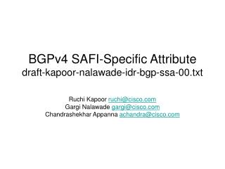 BGPv4 SAFI-Specific Attribute draft-kapoor-nalawade-idr-bgp-ssa-00.txt