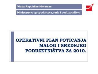 OPERATIVNI PLAN POTICANJA MALOG I SREDNJEG PODUZETNIŠTVA ZA 2010.