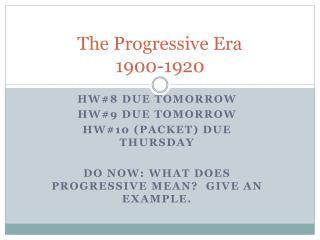 The Progressive Era 1900-1920