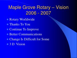 Maple Grove Rotary – Vision 2006 - 2007