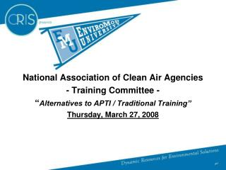 National Association of Clean Air Agencies - Training Committee -   Alternatives to APTI