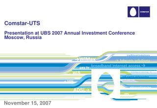 Comstar-UTS Presentation at UBS  2007 Annual Investment Conference  Moscow, Russia