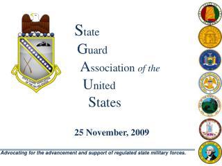 S tate G uard A ssociation  of the U nited S tates 25 November, 2009