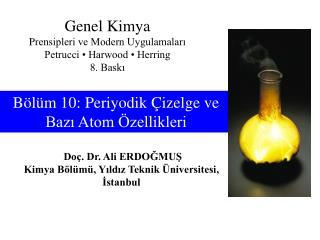 Bölüm  10: Peri y odi k Çizelge ve Bazı Atom Özellikleri