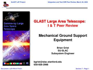 GLAST Large Area Telescope: I & T Peer Review Mechanical Ground Support Equipment Brian Grist