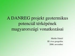 A DANREG projekt geotermikus potenciál térképének magyarországi vonatkozásai