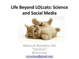 Life Beyond  LOLcats : Science and Social Media