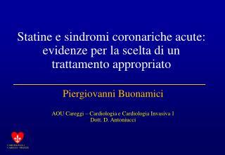 Piergiovanni Buonamici AOU Careggi – Cardiologia e Cardiologia Invasiva 1 Dott. D. Antoniucci