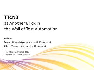 TTCN3 as Another Brick in  the Wall of Test Automation