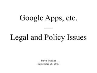 Google Apps, etc.   Legal and Policy Issues