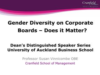 Gender Diversity on Corporate Boards � Does it Matter?
