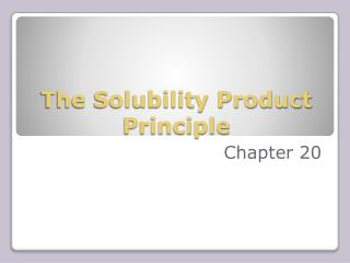 The Solubility Product Principle