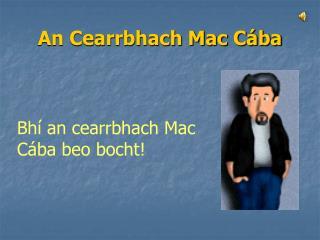 An Cearrbhach Mac Cába
