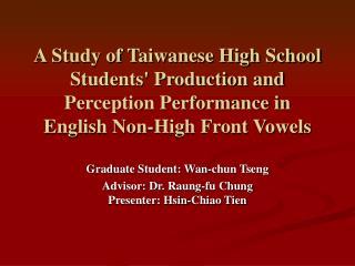 Graduate Student: Wan-chun Tseng Advisor: Dr. Raung-fu Chung Presenter: Hsin-Chiao Tien