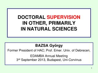 DOCTORAL  SUPERVISION IN OTHER, PRIMARILY  IN NATURAL SCIENCES