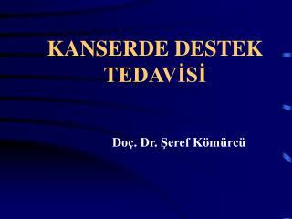 KANSERDE DESTEK TEDAVİSİ