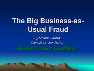 The Big Business-as-Usual Fraud