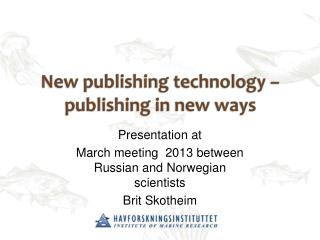 New  publishing technology  –  publishing  in  new ways
