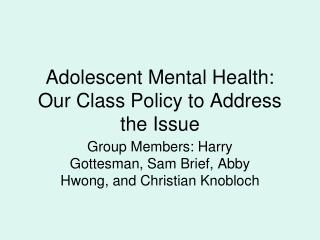 Adolescent Mental Health: Our Class Policy to Address the Issue